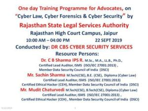 Rajasthan State Legal Services Authority, Rajasthan High Court Campus, Jaipur 23/09/2019 Cyber Law, Cyber Security & Cyber Forensics