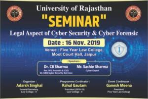 Five Year Law College, Rajasthan University, Jaipur 16/11/2019 Legal Aspect of Cyber Security & Cyber Forensic
