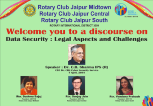 Rotary Club, Jaipur 07/04/2018 Awareness, Prevention of Cyber Crime and Cyber Security