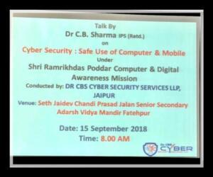 Seth Jaidev Chandiprasad Jalan Sr. Sec. Adarsh Vidya Mandir, Fatehpur, Sikar 15-09-2018 Cyber Security: Safe use of Computer and Mobile