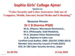 Sophia Girls College Ajmer 15/02/2020 Cyber Security and Cyber Awareness: Safe Use of Computer Mobile, Internet, Social Media and E- Banking