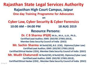 Rajasthan State Legal Services Authority,Rajasthan High Court, Jaipur 01/09/2019 One Day training Program for Advocates on Cyber Law, Cyber Security & Cyber Forensics